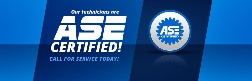 Our technicians are ASE certified! Call for service today!