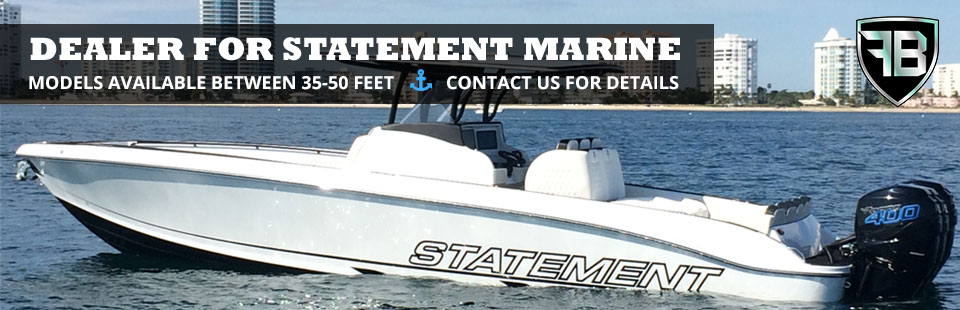 We are a dealer for Statement Marine! Contact us for details.