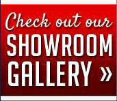 Click here to check out our showroom gallery »