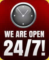 We are open 24/7!