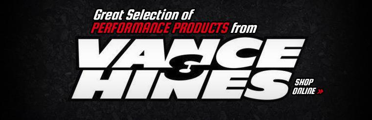 We have a great selection of performance products from Vance & Hines! Click here to shop online.