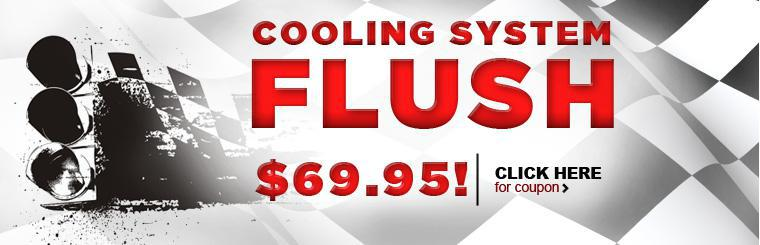Get your vehicle ready for the heat.  Cooling system flush is only $69.95. Click here for the coupon.