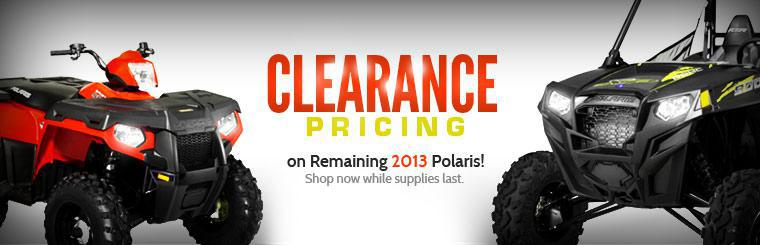 Clearance Pricing on Remaining 2013 Polaris Off-Road Models: Shop now while supplies last.