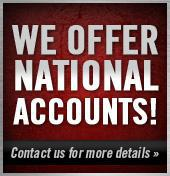 We offer National Accounts! Contact us for more details.