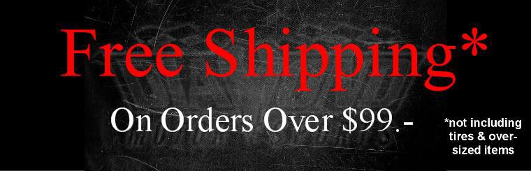 Free Shipping On Orders Over $99.- excluding tires & over-sized items