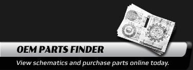 OEM Parts Finder: View schematics and purchase parts online today.
