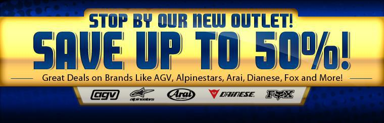 Stop by our new outlet! Save up to 50%!  We have great deals on brands like AGV, Alpinestars, Arai, Dianese, Fox, and more! Click here to view a map.