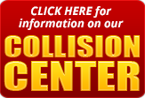 Click here for information on our Collision Center