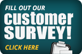 Fill out our customer survey! Click here