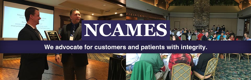 NCAMES: We advocate for customers and patients with integrity.