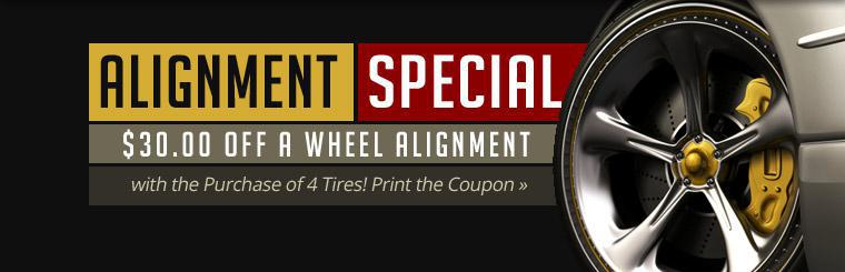 Alignment Special: Get $30.00 off a wheel alignment with the purchase of 4 tires!