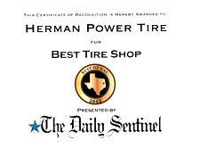 This certificate of recognition is hereby awarded to Herman Power Tire for Best Tire Shop. Best of Nac 2012 presented by The Daily Sentinel.