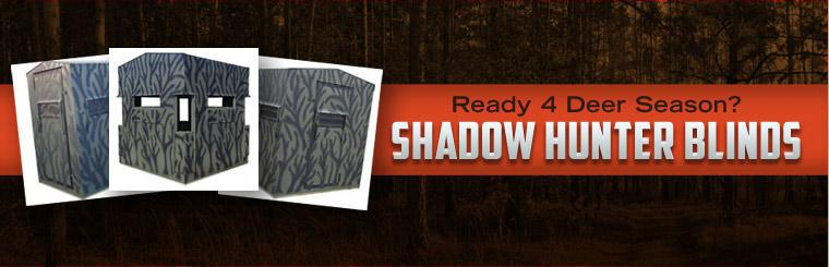 Ready 4 Deer Season? Shadow Hunter Blinds! Click here to view our inventory!