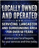 Locally Owned and Operated. Servicing Lancaster and surrounding area for over 50 years. Contact your local experts for your services and tires today.