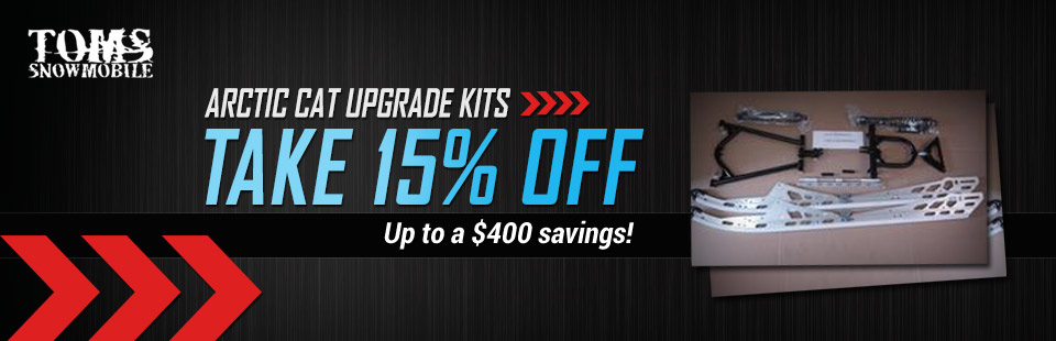 Take 15% off of Arctic Cat upgrade kits and save up to $400! Click here to shop online.