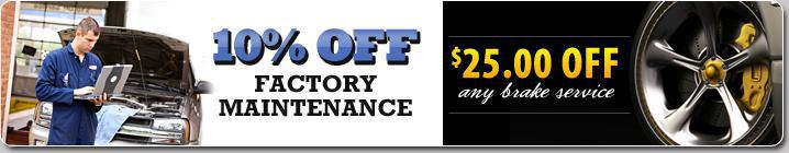 10% off Factory Maintenance. $25 off any brake service.