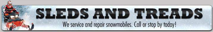 Sleds and treads - We service and repair snowmobiles. Call or stop by today!