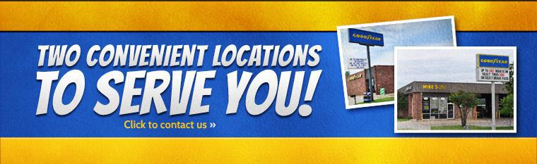 We have two convenient locations to serve you! Click here to contact us.