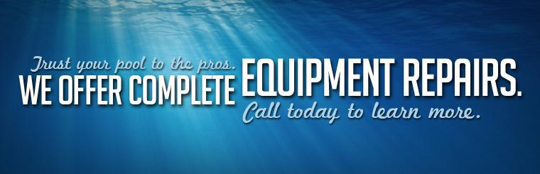 Trust your pool to the pros. We offer complete equipment repairs. Call today to learn more.