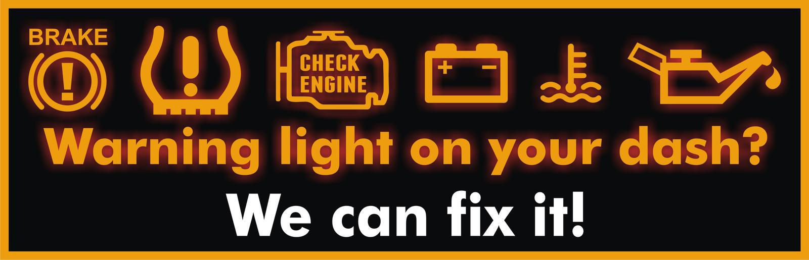 Warning light on your dash? We can fix it!
