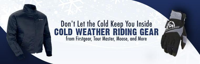 We have cold weather riding gear from Firstgear, Tour Master, Moose, and more! Click here to shop online.
