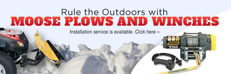Rule the outdoors with Moose plows and winches! Installation service is available. Click here browse online.