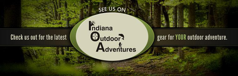See us on Indiana Outdoor Adventures and check us out for the latest gear for your outdoor adventure!