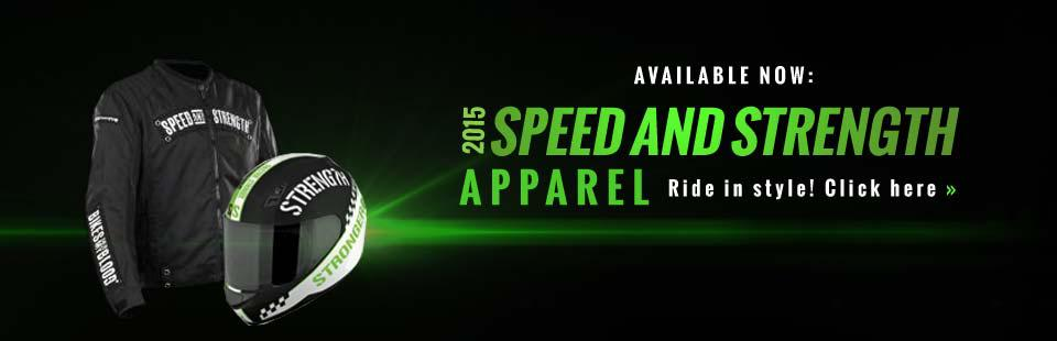2015 Speed and Strength Apparel Available Now: Click here to browse.