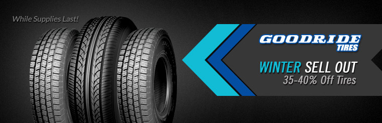 Click here to receive 35-40% off tires in our Goodride Tires Winter Sell Out sale.