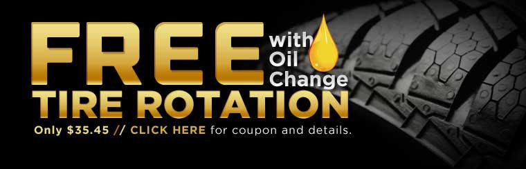 Click here for a coupon to receive a free tire rotation with the purchase of an oil change. Only $35.45!