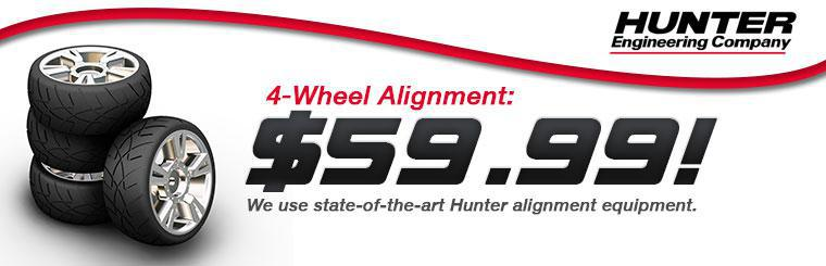 Get a 4-wheel alignment for just $59.99! We use state-of-the-art Hunter alignment equipment.