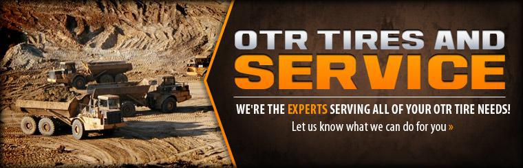We're the experts serving all of your OTR tire needs! Click here to let us know what we can do for you.