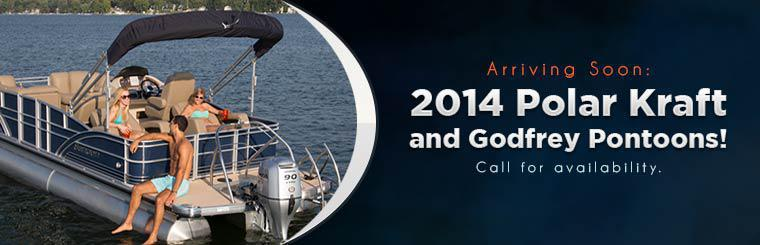 2014 Polar Kraft and Godfrey pontoons are arriving soon! Call for availability or click here to view our showcase.