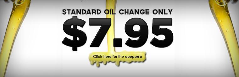 Our standard oil change is only $7.95! Click here for the coupon.