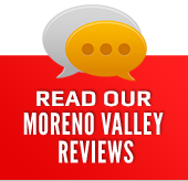 Read our Moreno Valley Reviews
