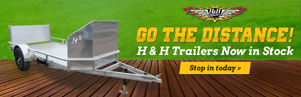 H & H Trailers are now in stock! Click here to contact us for details.