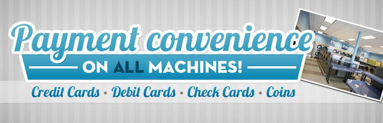 Tumble Fresh Coin Laundry offers payment convenience on all machines! Click here to learn more.