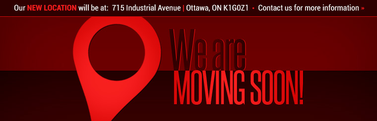 We are moving soon! Our new location will be at 715 Industrial Avenue, Ottawa, ON K1G0Z1! Click here to contact us.