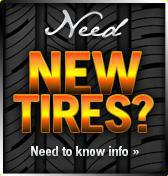 Need New Tires? Need To Know Info.