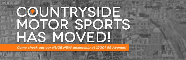 Countryside Motor Sports has moved! Come check out our huge new dealership at 12001 99 Avenue!