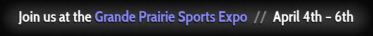 Join us at the Grande Prairie Sports Expo April 4th – 6th!