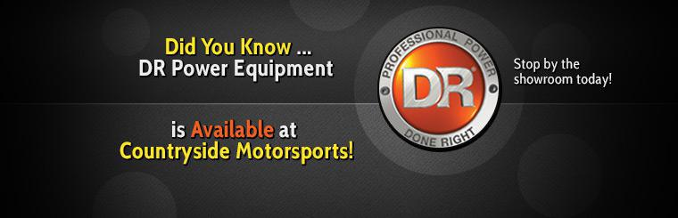 DR Power Equipment is available at Countryside Motorsports! Stop by the showroom today.