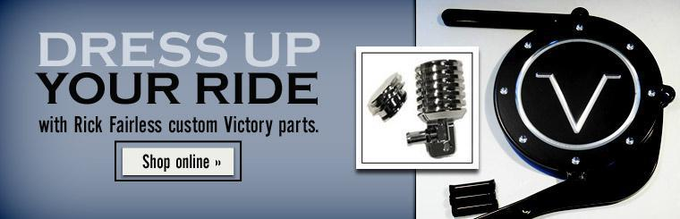Dress up your ride with Rick Fairless custom Victory parts. Click here to shop online.