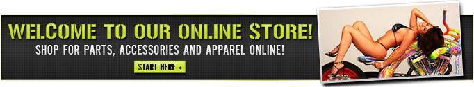 Welcome to our online store! Shop for parts, accessories, and apparel online! Start here »