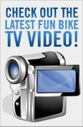 Check out the latest Fun Bike TV video!