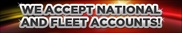 We accept national and fleet accounts!