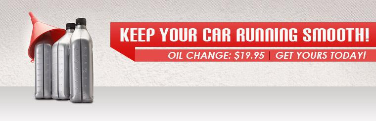 Keep your car running smooth! Get an oil change for only $19.95. Click here to print the coupon.