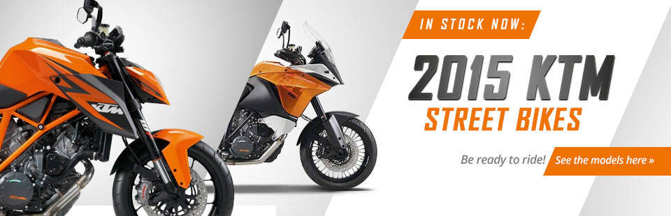 The 2015 KTM street bikes are now in stock!