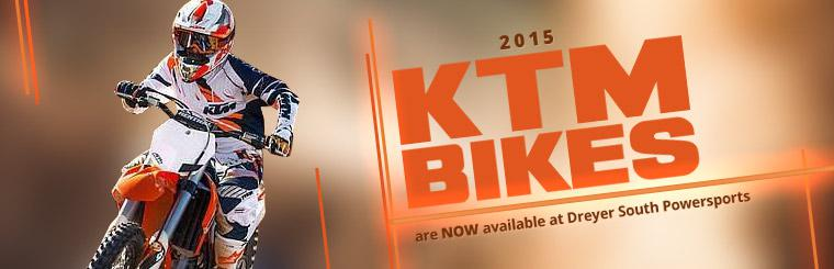 2015 KTM Bikes are now available at Dreyer South Powersports.