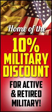 Home of the 10% Military Discount for Active & Retired Military!